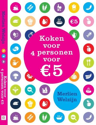 """""""Koken voor 4 personen voor 5 euro"""" kost € 12,95 en is uitgegeven door Karakter Uitgevers"""